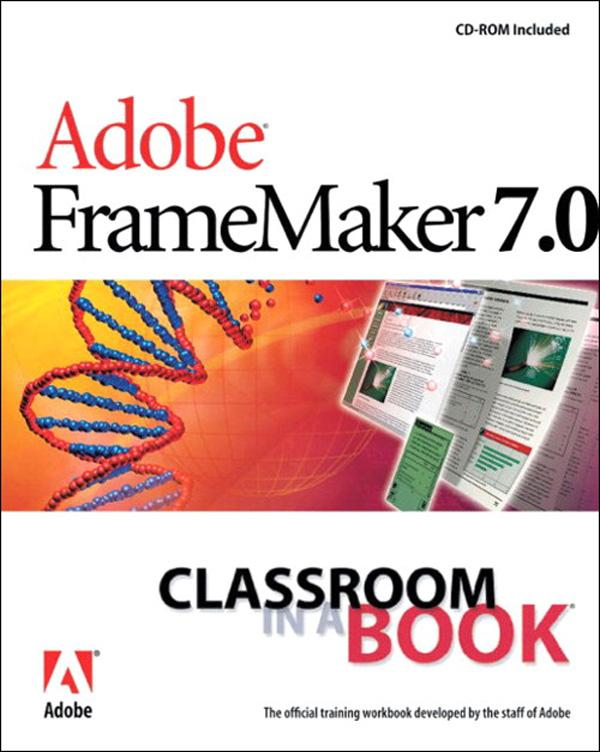 Adobe FrameMaker 7.0 Classroom in a Book EB9780132888073