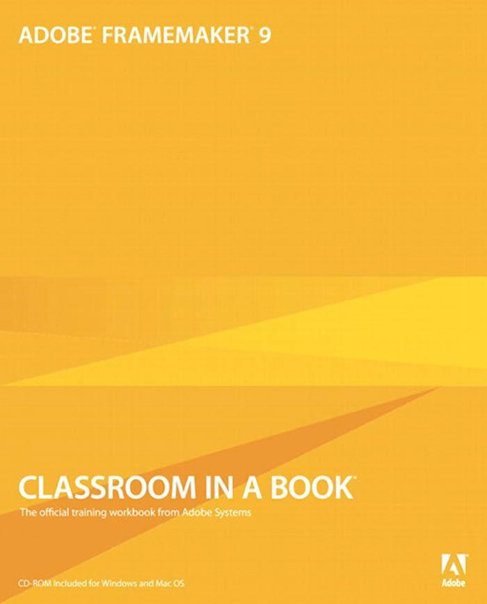 Adobe? FrameMaker? 9 Classroom in a Book? EB9780321670984