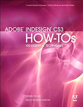 Adobe InDesign CS3 How-Tos: 100 Essential Techniques EB9780132701310