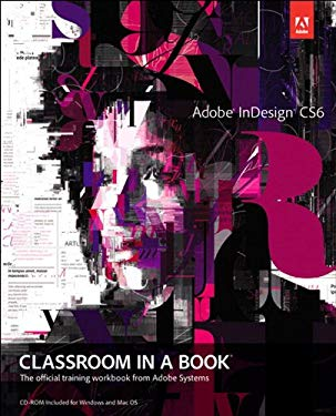 Adobe InDesign CS6 Classroom in a Book EB9780133005899