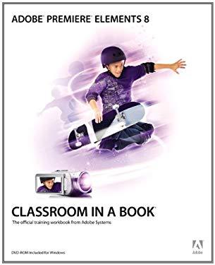 Adobe Premiere Elements 8 Classroom in a Book EB9780132089319