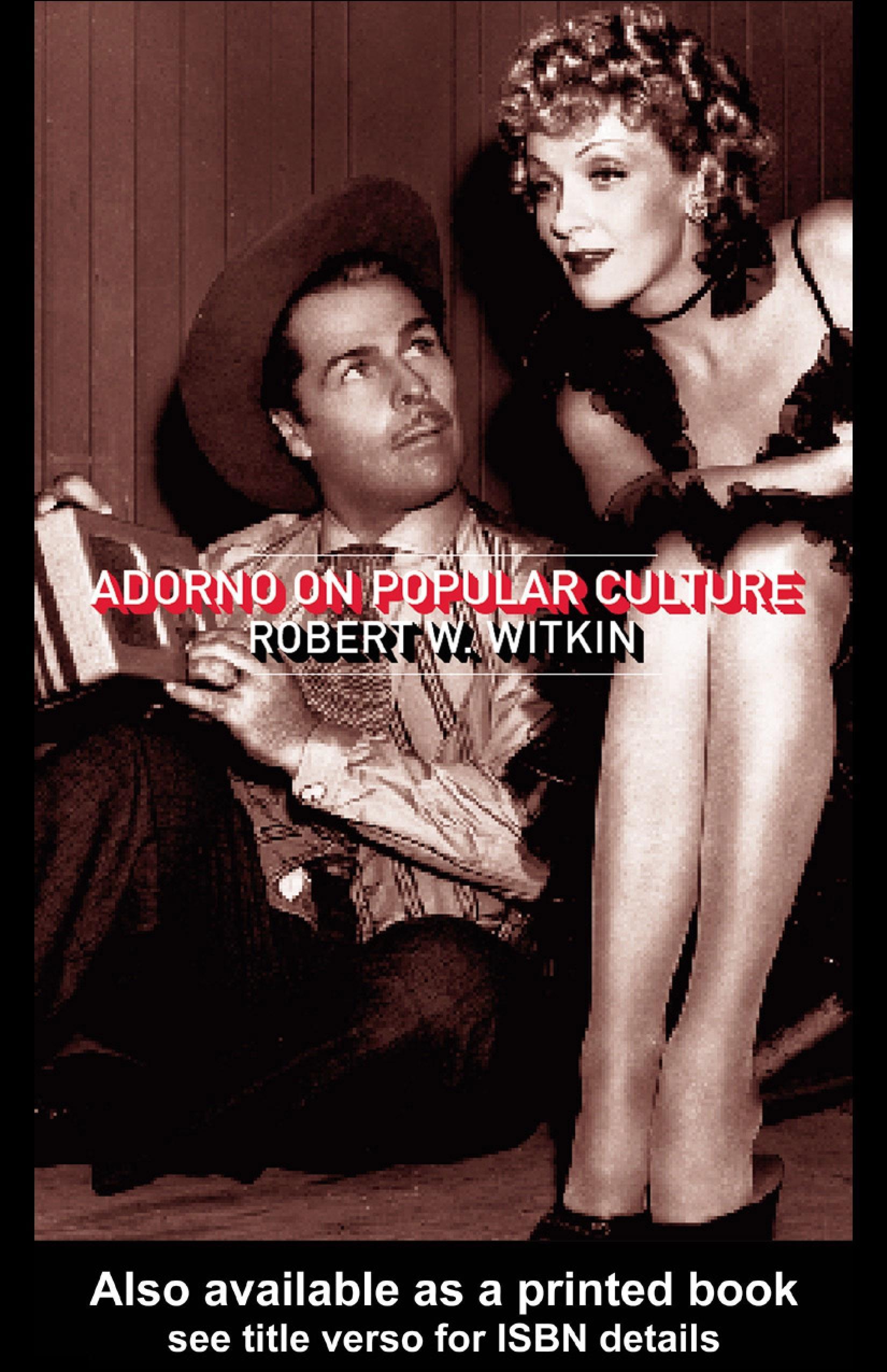 Adorno on Popular Culture EB9780203166062