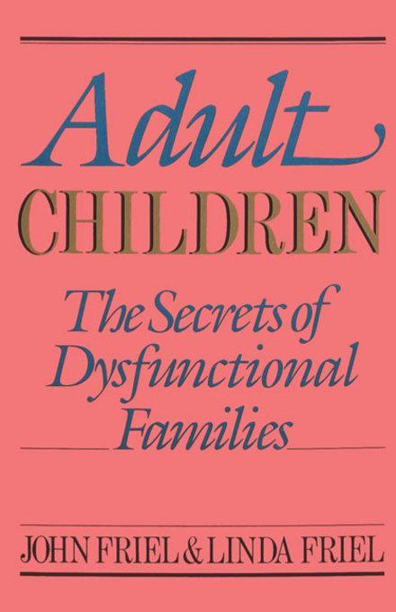 Adult Children Secrets of Dysfunctional Families: The Secrets of Dysfunctional Families EB9780757393358
