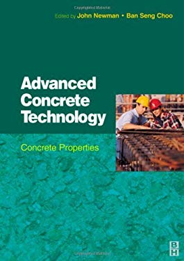 Advanced Concrete Technology 2: Concrete Properties EB9780080490007