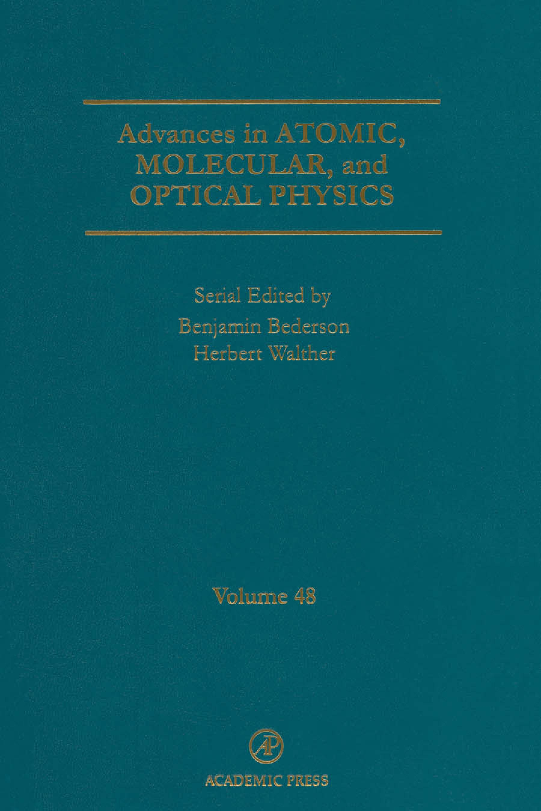 Advances in Atomic, Molecular, and Optical Physics: Volume 48 EB9780080526072