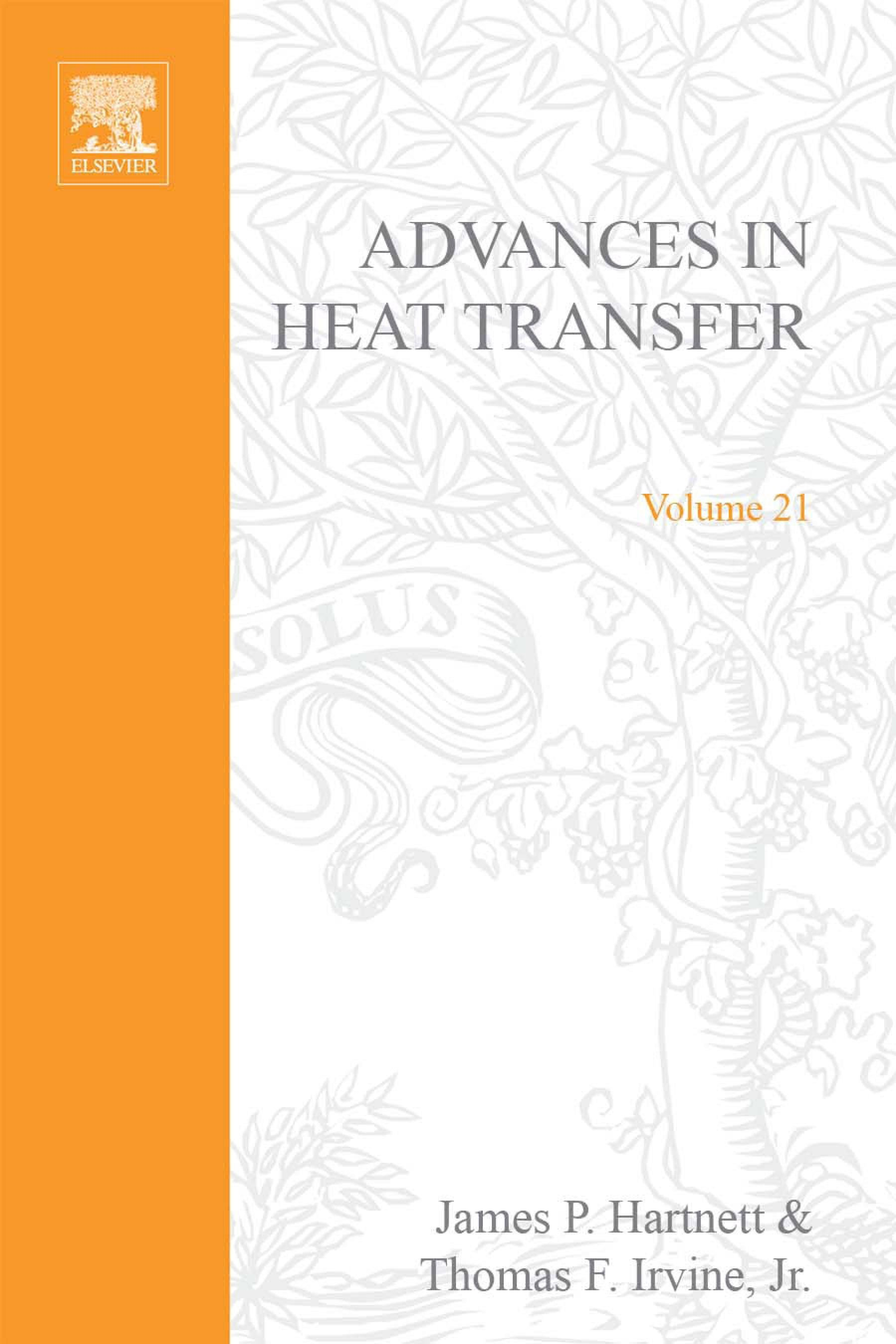 Advances in Heat Transfer, Volume 21 James P. Hartnett ?, Thomas F. Irvine and Young I. Cho