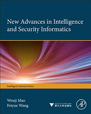 Advances in Intelligence and Security Informatics EB9780123973245