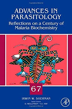 Advances in Parasitology: Reflections on a Century of Malaria Biochemistry EB9780080921839