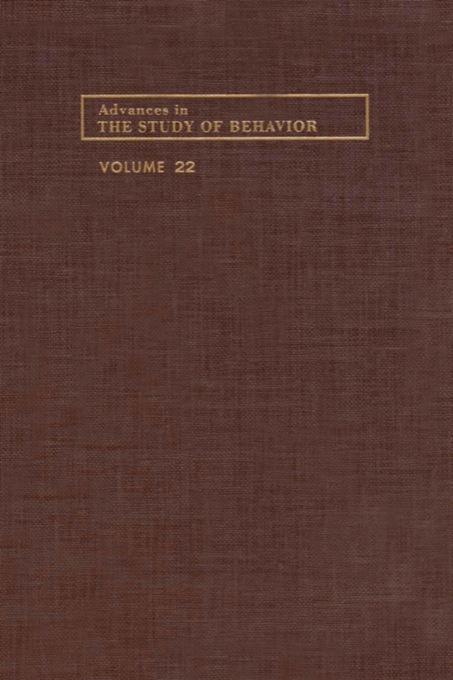 Advances in the Study of Behavior, Volume 22 EB9780080582832