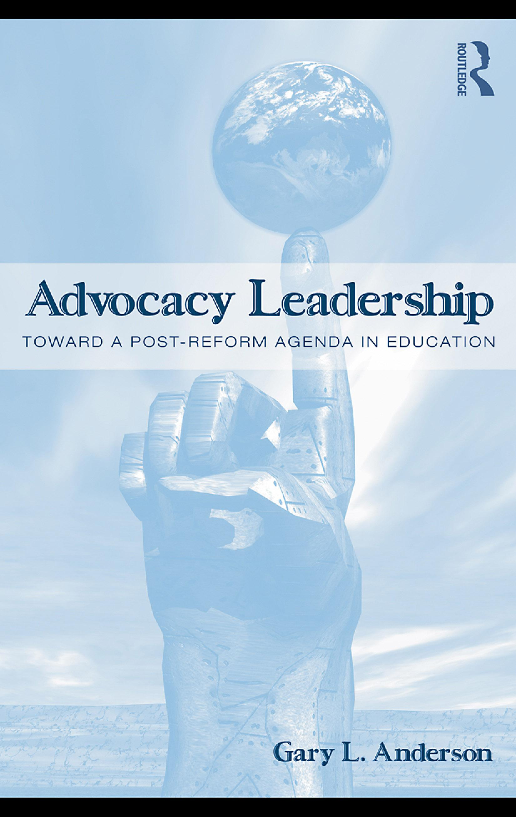 Advocacy Leadership: Toward a Post-Reform Agenda in Education EB9780203880616