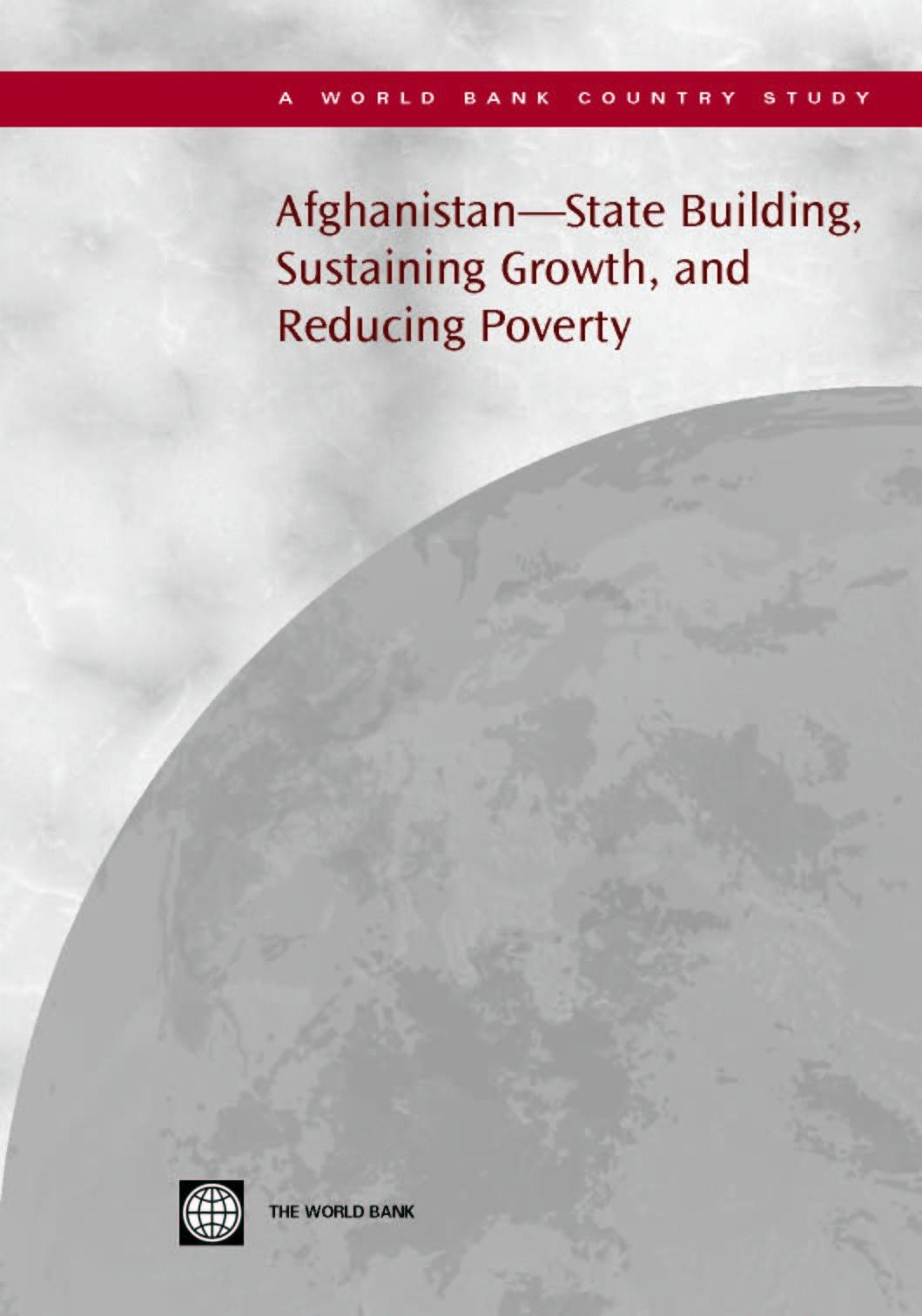 Afghanistan--State Building, Sustaining Growth, and Reducing Poverty EB9780821360965