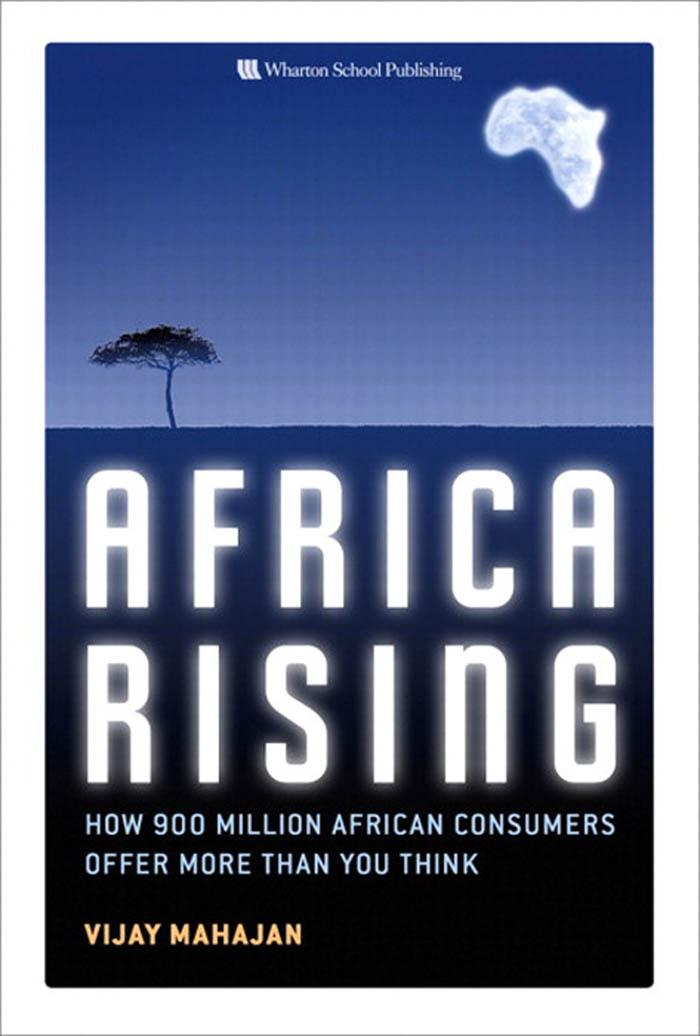 Africa Rising: How 900 Million African Consumers Offer More Than You Think EB9780137141722