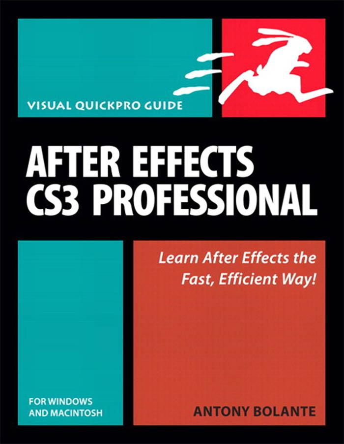 After Effects Cs3 Professional for Windows and Macintosh: Visual Quickpro Guide EB9780321533746