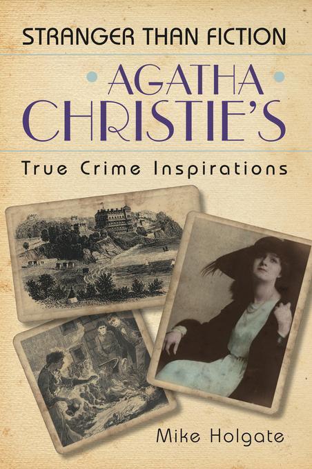 Agatha Christie's True Crime Inspirations EB9780752475929