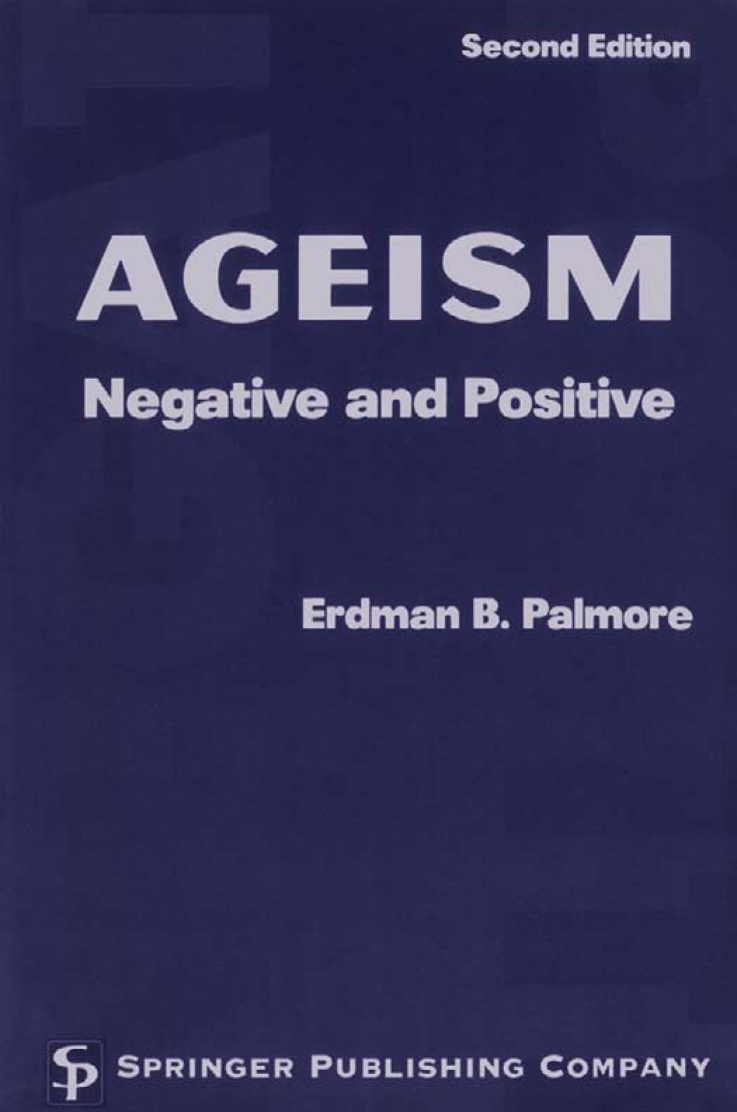 Ageism: Negative and Positive EB9780826170033