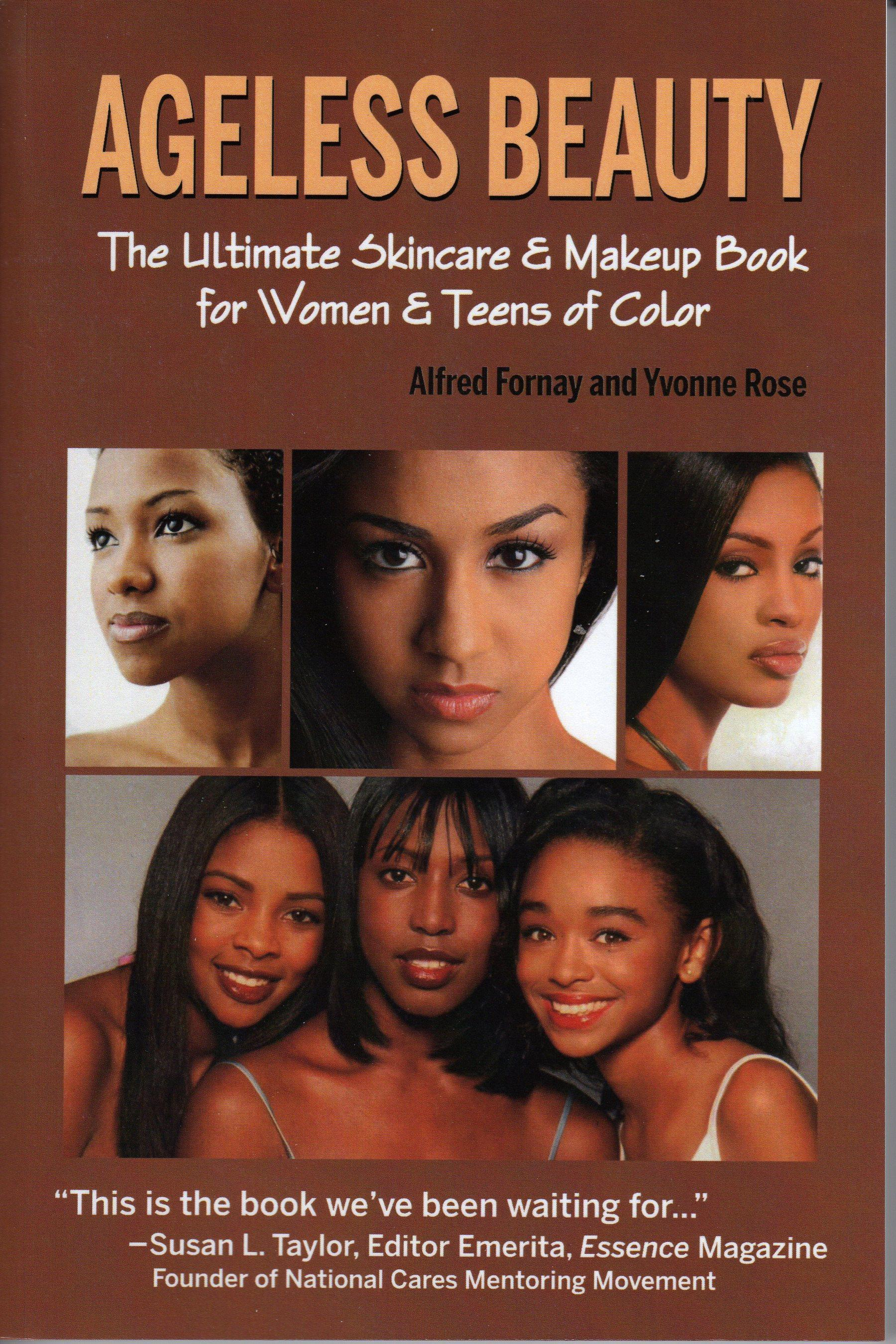 Ageless Beauty:  The Ultimate Skin Care and Makeup Guide for Women and Teens of Color EB9780982492246