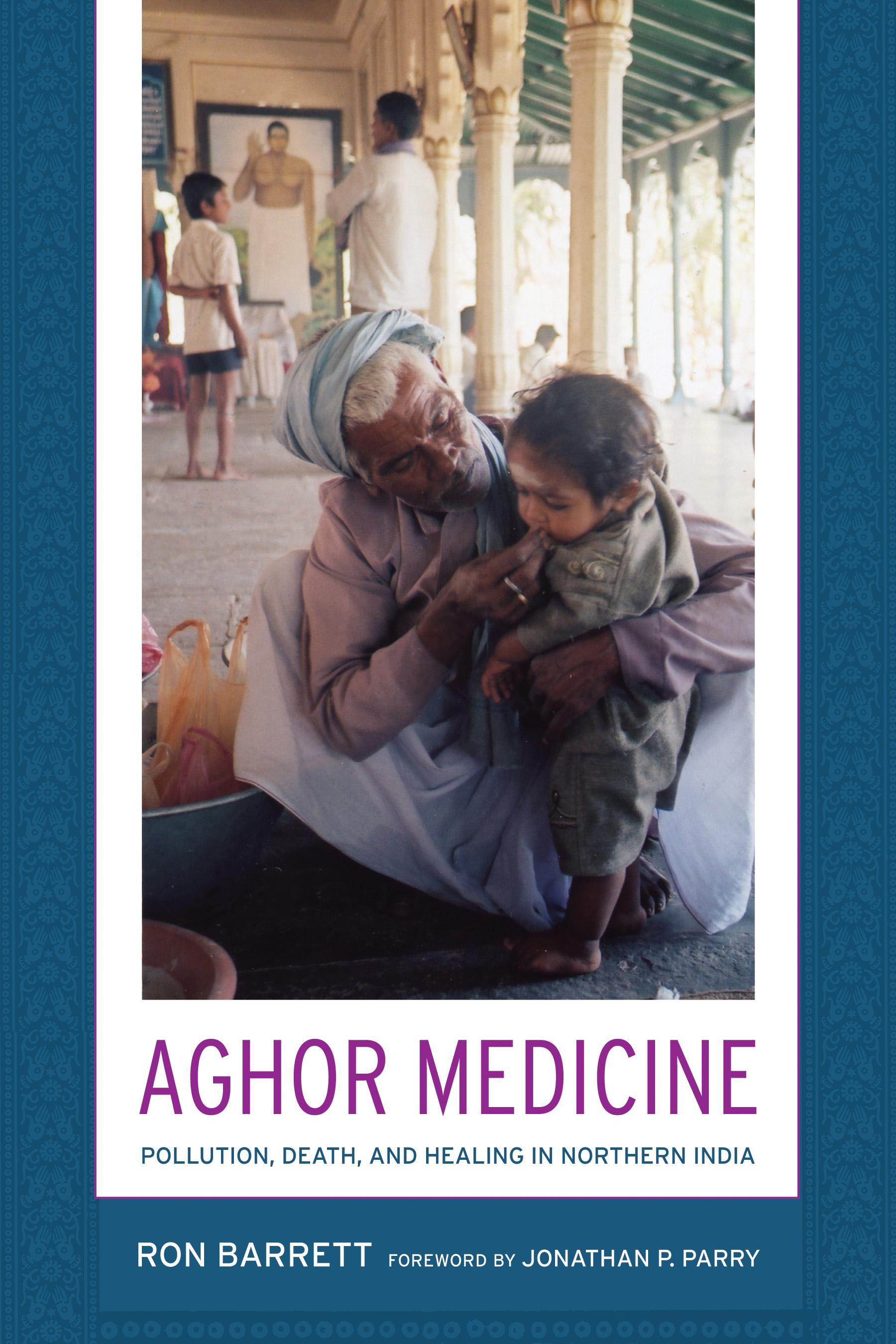 Aghor Medicine: Pollution, Death, and Healing in Northern India EB9780520941014