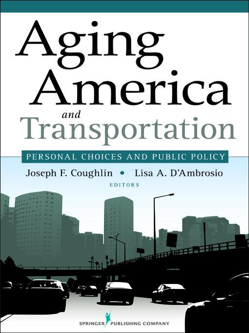 Aging America and Transportation: Personal Choices and Public Policy EB9780826123169