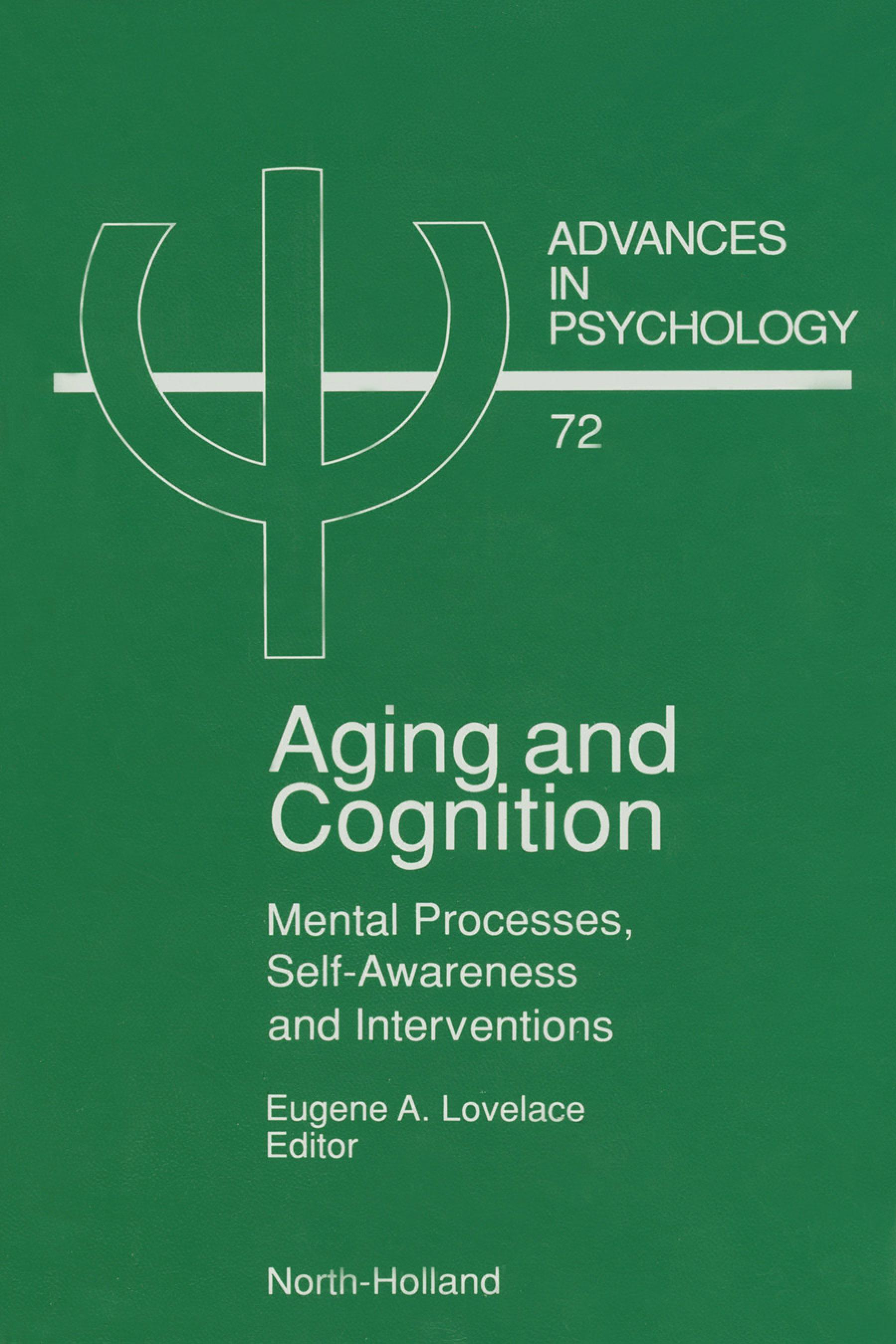 Aging and Cognition: Mental Processes, Self-Awareness and Interventions EB9780080867267