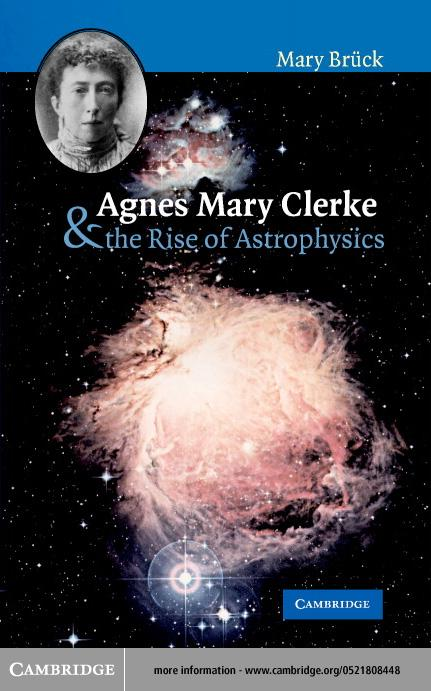 Agnes Mary Clerke and the Rise of Astrophysics EB9780511029387