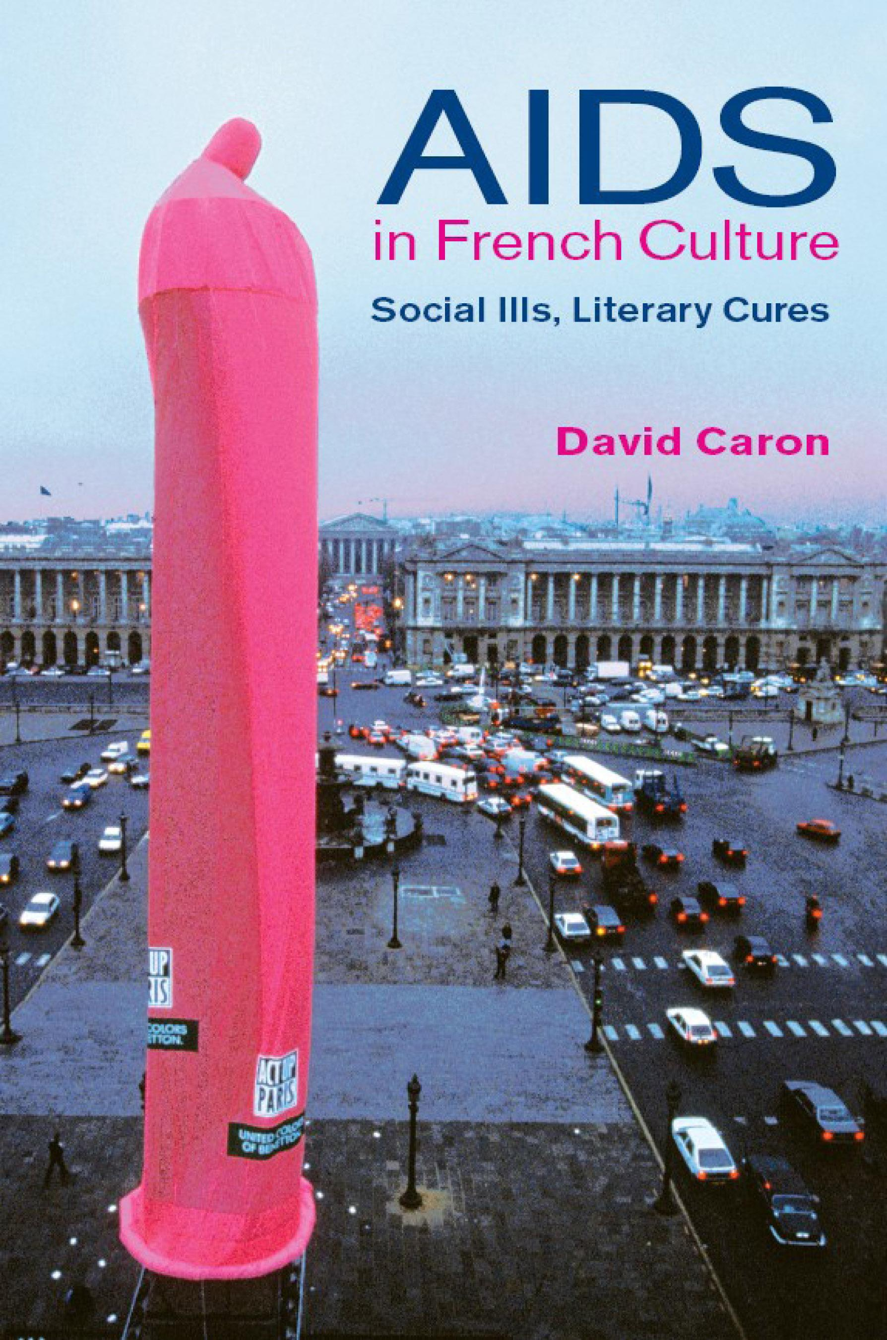 Aids In French Culture: Social Ills, Literary Cures EB9780299172930