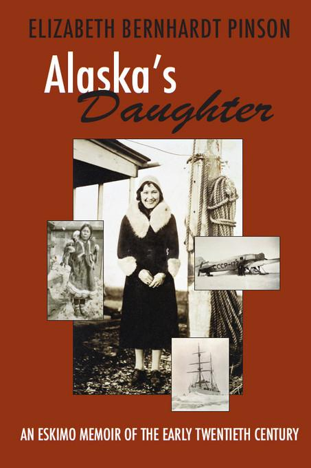 Alaska's Daughter: An Eskimo Memoir of the 20th Century