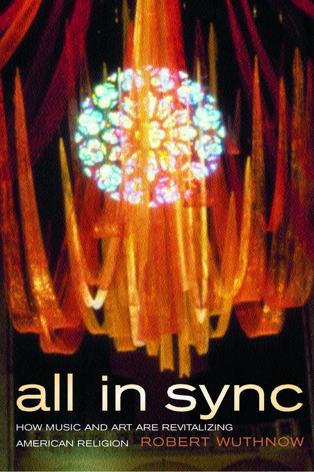 All in Sync: How Music and Art Are Revitalizing American Religion EB9780520939417