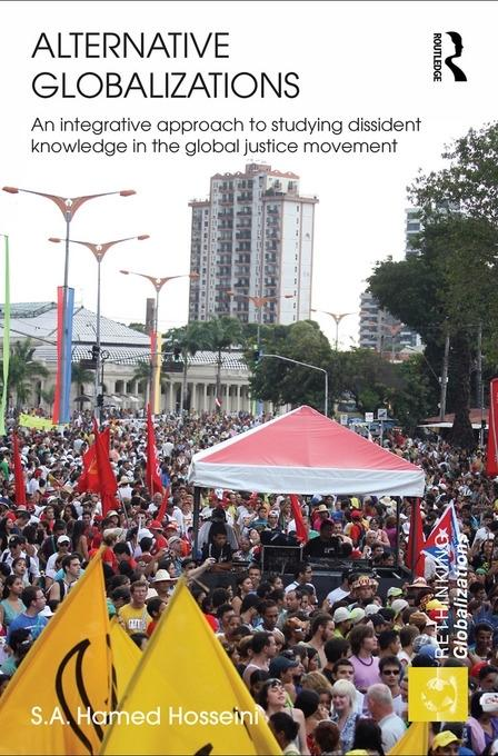 Alternative Globalizations: An Integrative Approach to Studying Dissident Knowledge in the Global Justice Movement