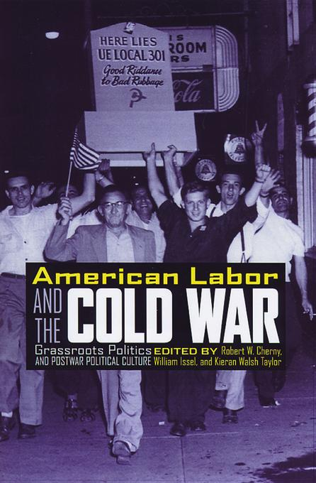 American Labor and the Cold War EB9780813555058