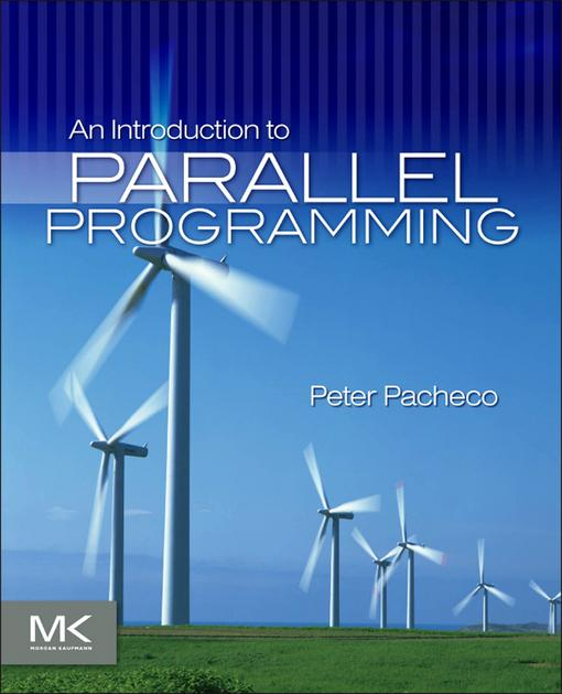 An Introduction to Parallel Programming EB9780080921440