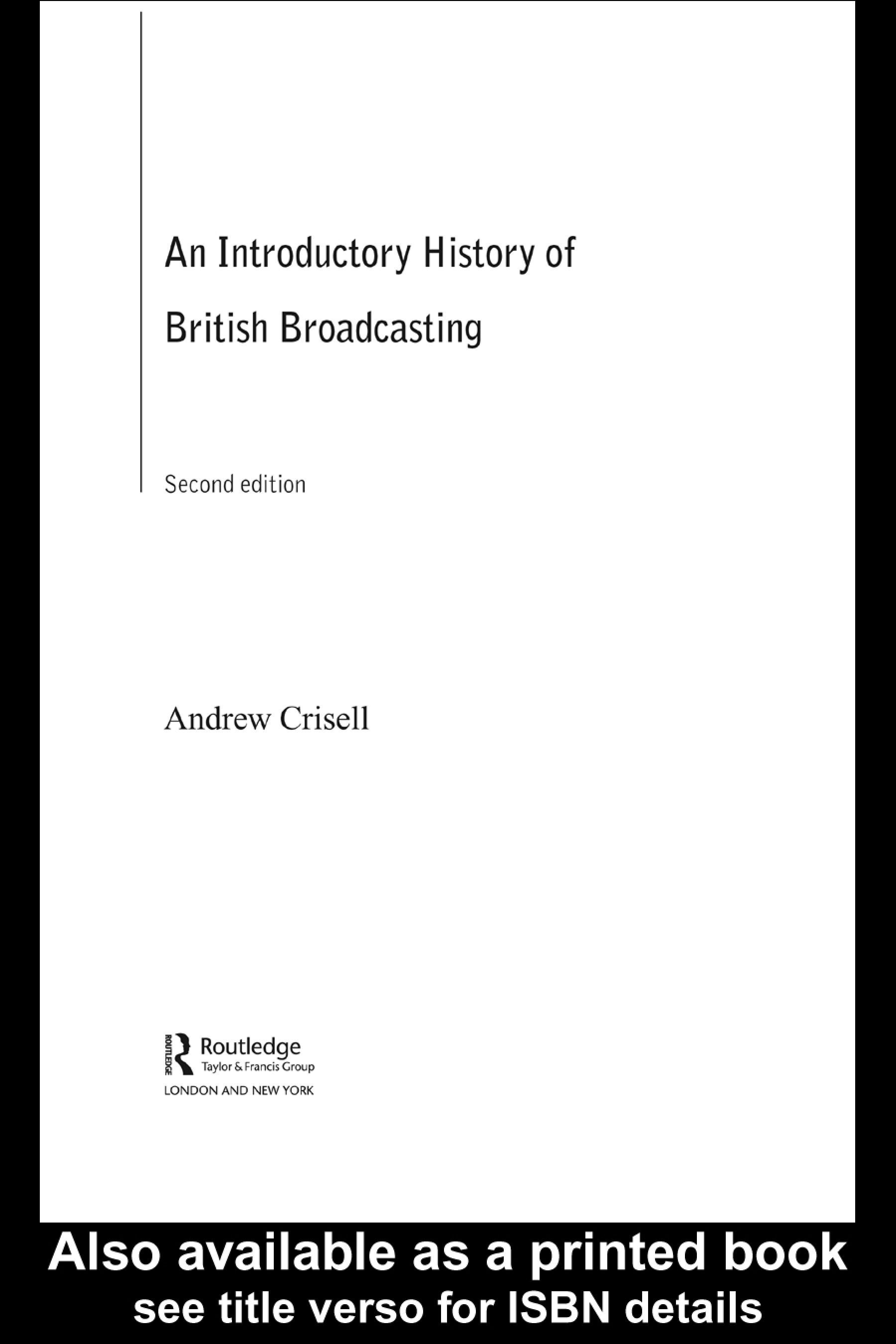 An Introductory History of British Broadcasting EB9780203130759