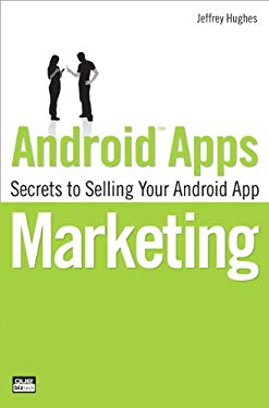 Android Apps Marketing: Secrets to Selling Your Android App EB9780132378253