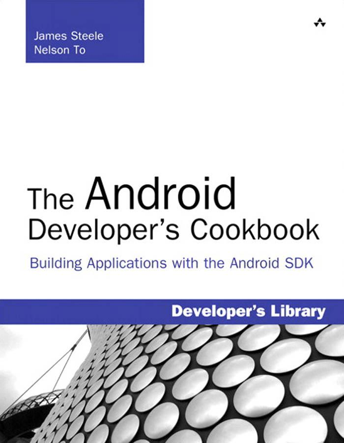 Android Developer's Cookbook, The: Building Applications with the Android SDK EB9780132464567