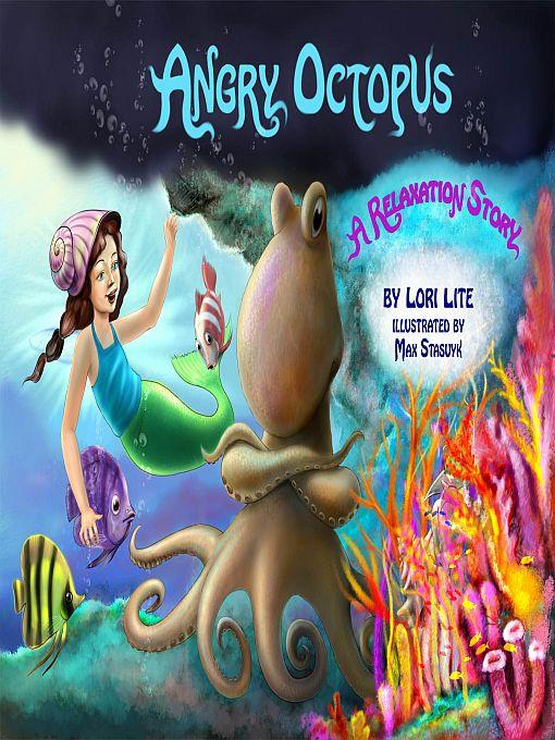 Angry Octopus: An Anger Management Story introducing active progressive muscular relaxation and deep breathing. EB9780980032833