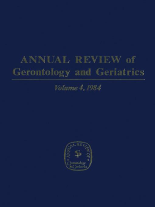 Annual Review of Gerontology and Geriatrics, Volume 4: 1984 EB9780826130976