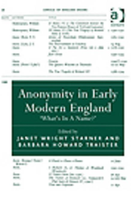 Anonymity in Early Modern England: 'What's In A Name?' EB9780754697138