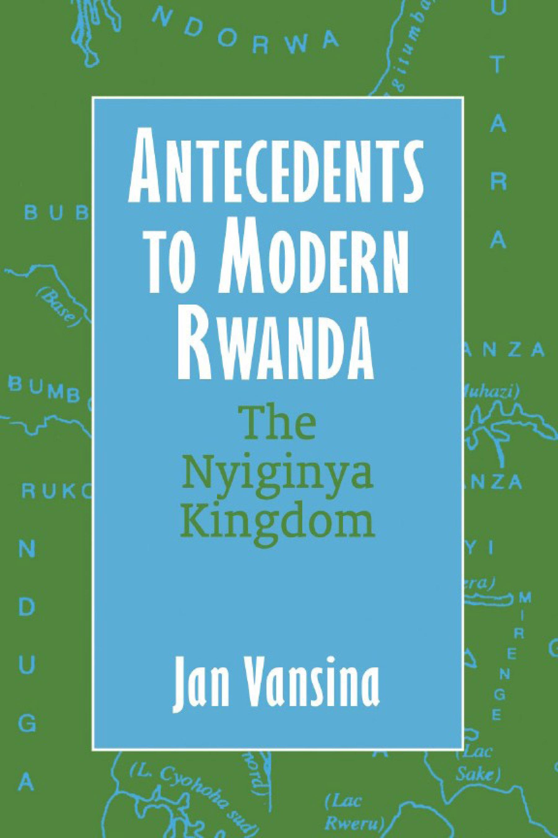 Antecedents to Modern Rwanda: The Nyiginya Kingdom EB9780299201234