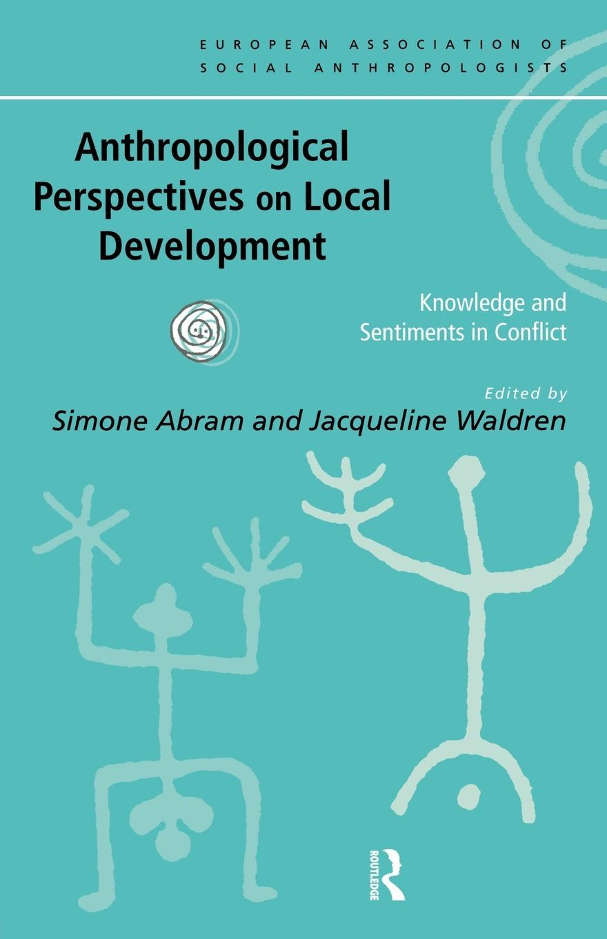 Anthropological Perspectives on Local Development EB9780203451021