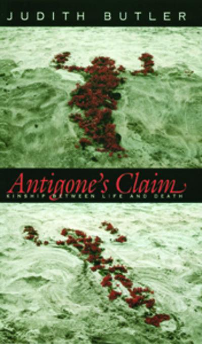 Antigone's Claim: Kinship Between Life and Death