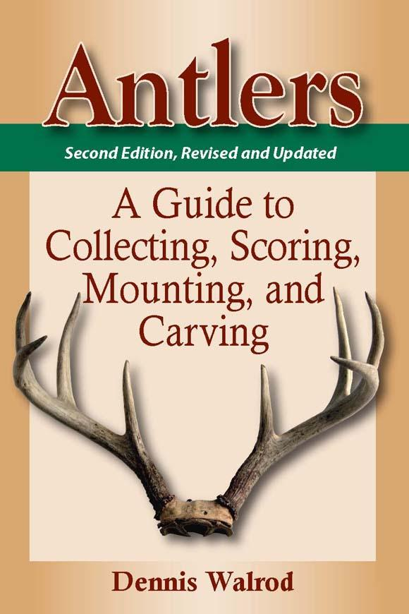 Antlers: A Guide to Collecting, Scoring, Mounting, and Carving EB9780811742146