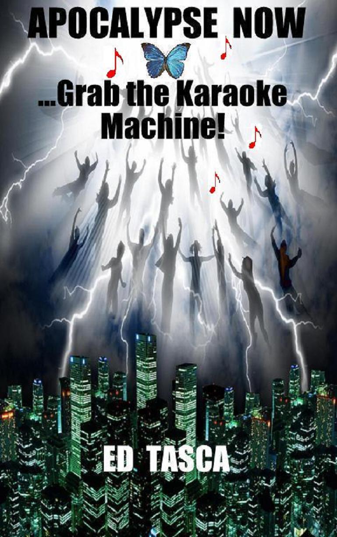 Apocalypse Now ...Grab The Karaoke Machine! EB9780970777683