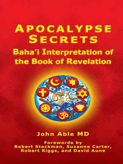 Apocalypse Secrets: Baha'i Interpretation of the Book of Revelation EB9780970284754