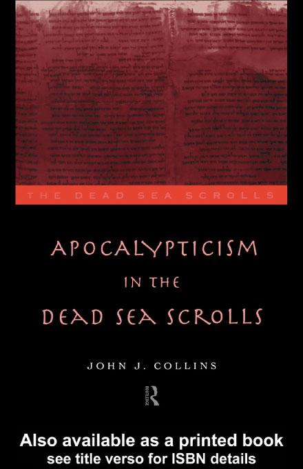 Apocalypticism in the Dead Sea Scrolls EB9780203200636