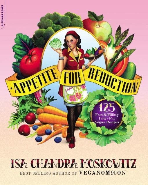 Appetite for Reduction: 125 Fast and Filling Low-Fat Vegan Recipes EB9780738214412