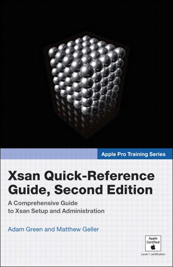 Apple Pro Training Series: Xsan Quick-Reference Guide, Second Edition EB9780132798044