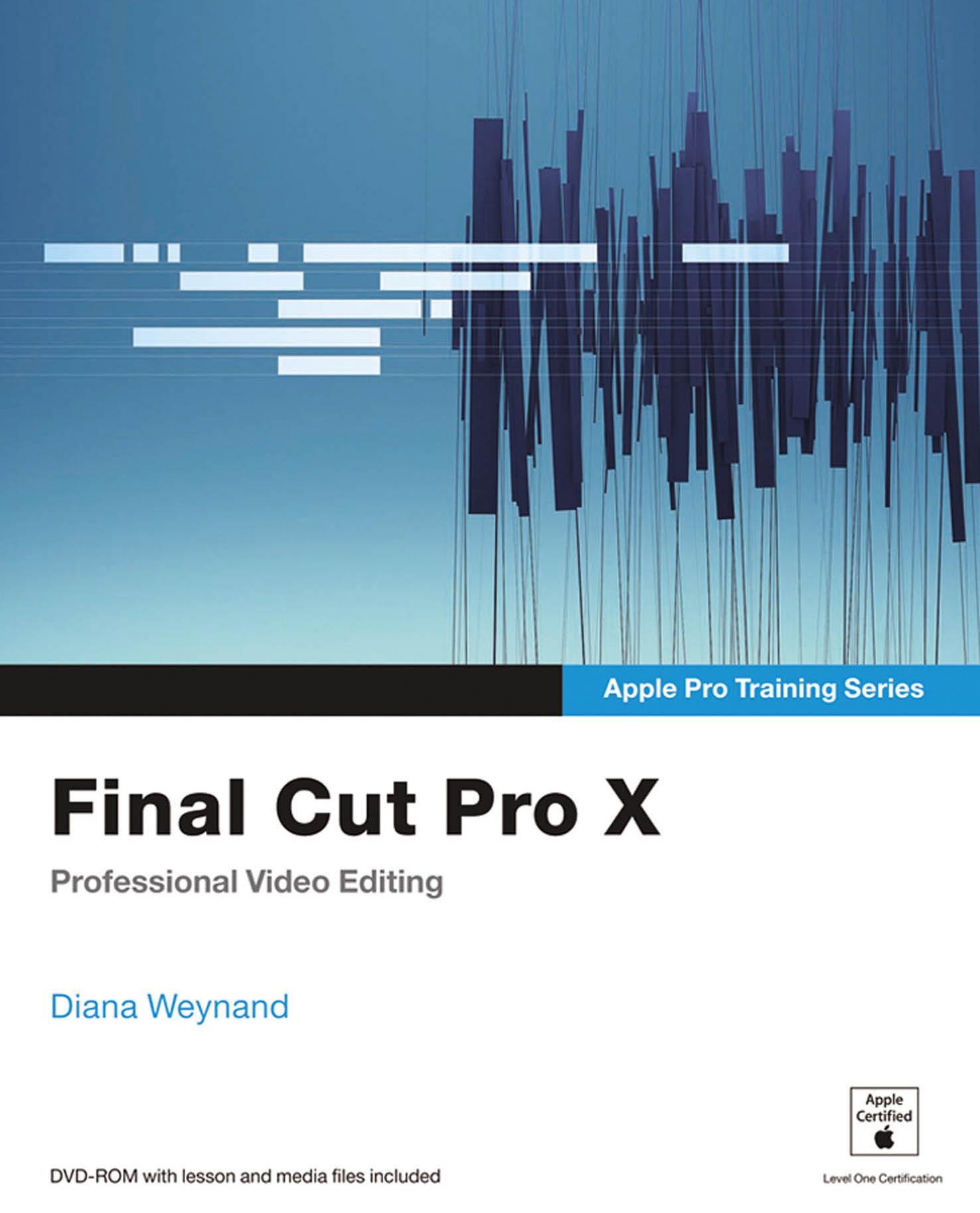 Apple Pro Training Series: Final Cut Pro X EB9780132777384