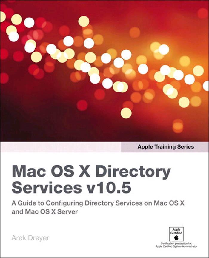 Apple Training Series: Mac OS X Directory Services v10.5 EB9780321515001