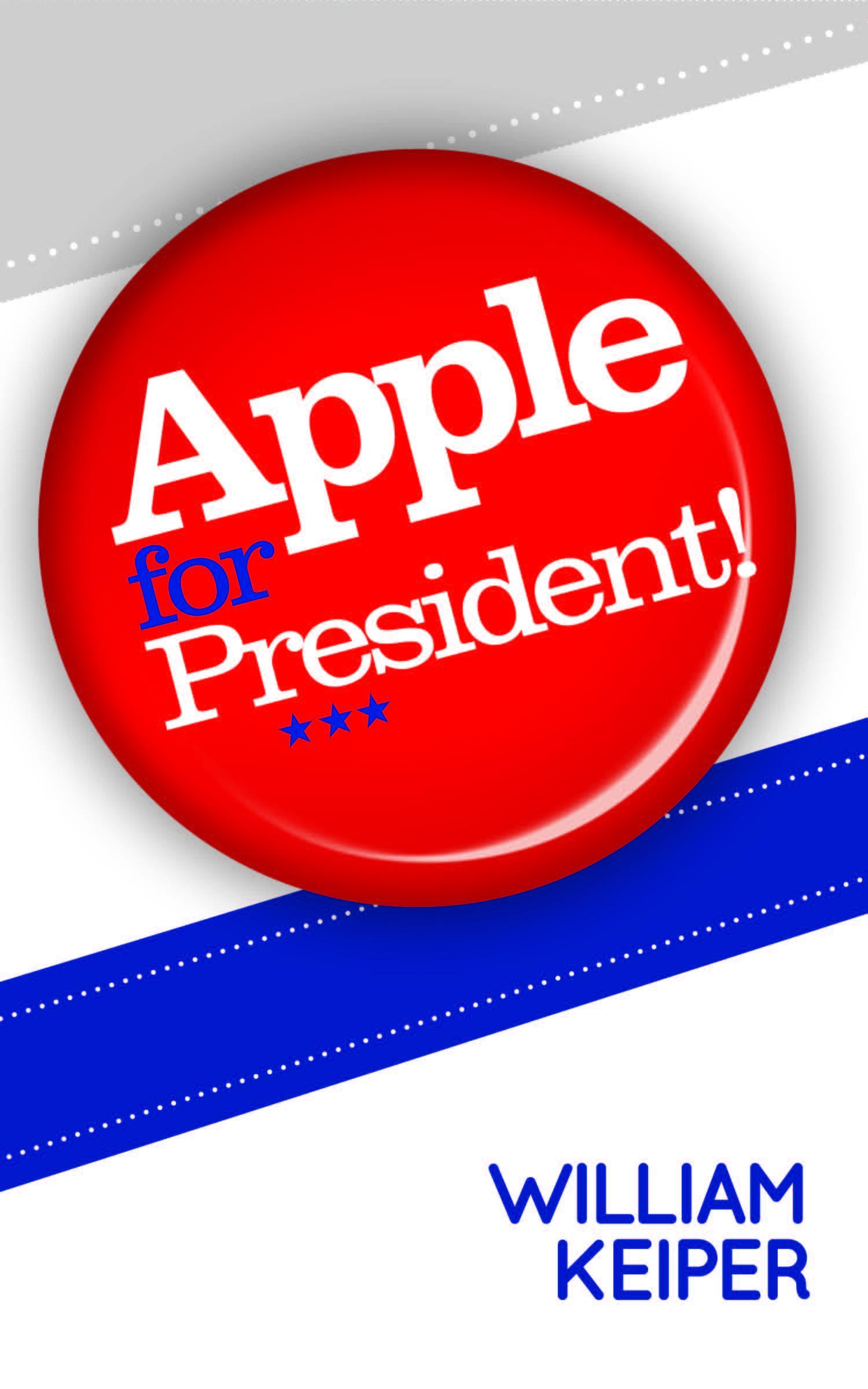 Apple for President! EB9780984989331