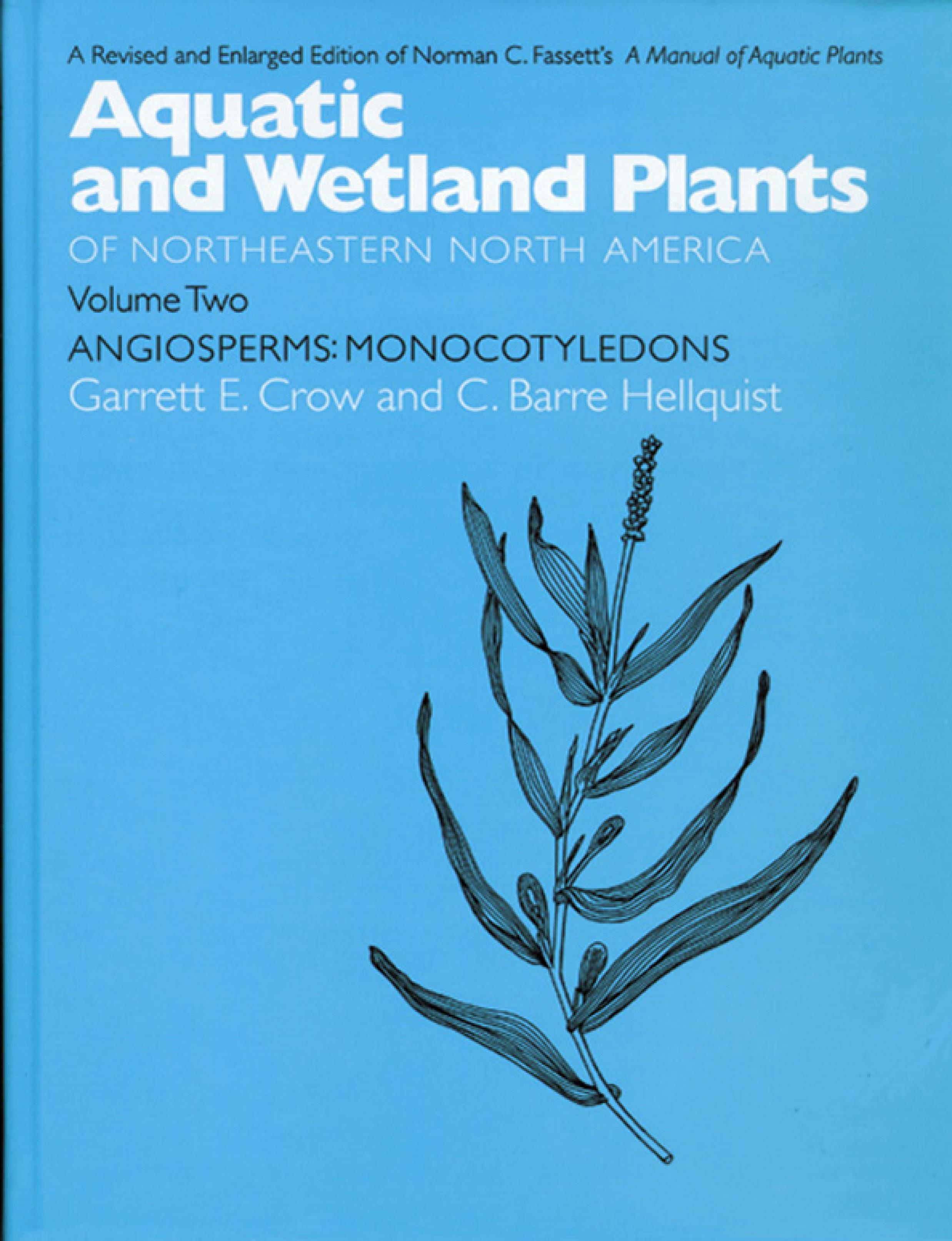 Aquatic and Wetland Plants of Northeastern North America, Volume II: A Revised and Enlarged Edition of Norman C. Fassett's A Manual of Aquatic Plants, EB9780299162832