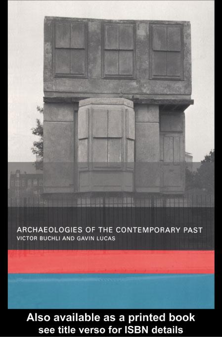 Archaeologies of the Contemporary Past EB9780203185254